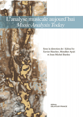 Read more about the article Publication — L'analyse musicale aujourd'hui. Music Analysis Today